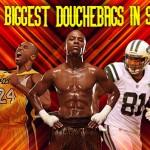 Top 10 Biggest Douchebags in Sports