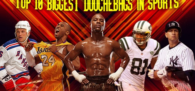 Top 10 Biggest Douchebags in Sports