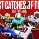 Top 10 Best Catches of the NFL 2015-16 Season