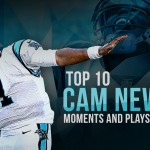 Top 10 Cam Newton Moments and Plays of All Time