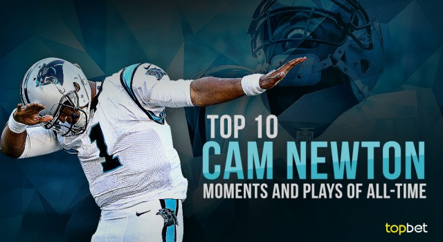 7c33dc45e Top 10 Cam Newton Moments and Plays of All Time