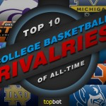 TOP 10 Best NCAA College Basketball Rivalries of All-Time