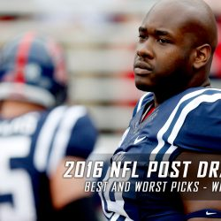 2016 NFL Post Draft Analysis – Best and Worst Picks – Winners and Losers