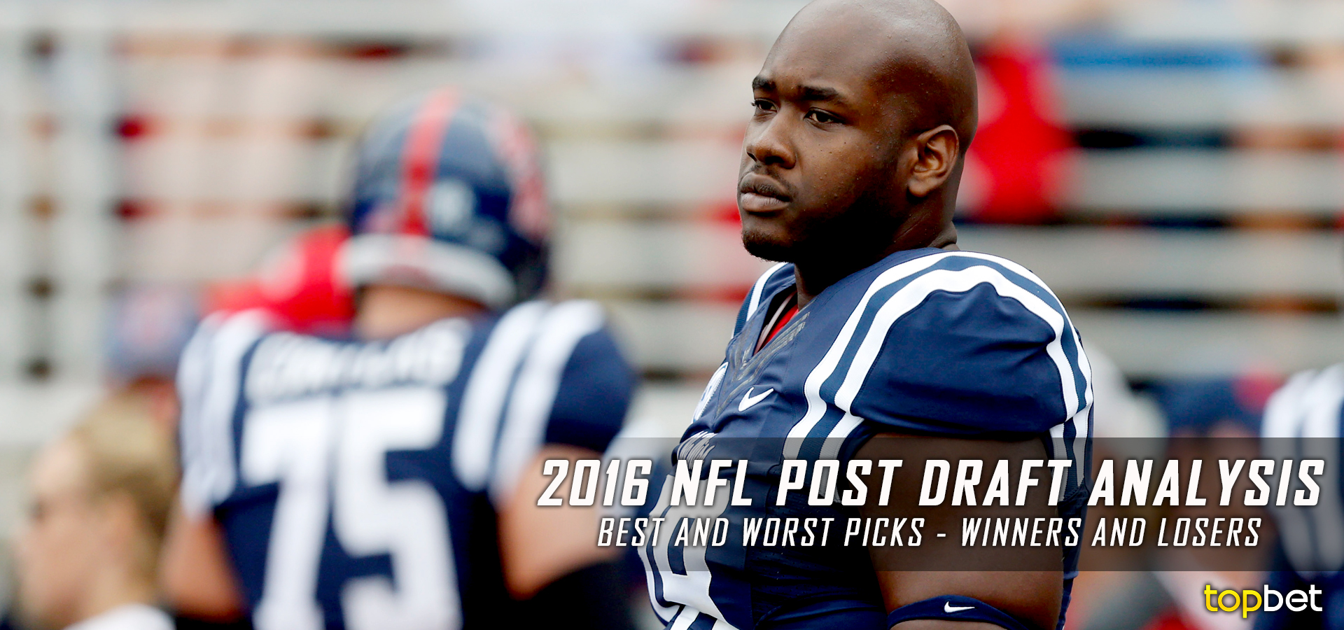 2016 NFL Post Draft Analysis - Best and Worst Picks