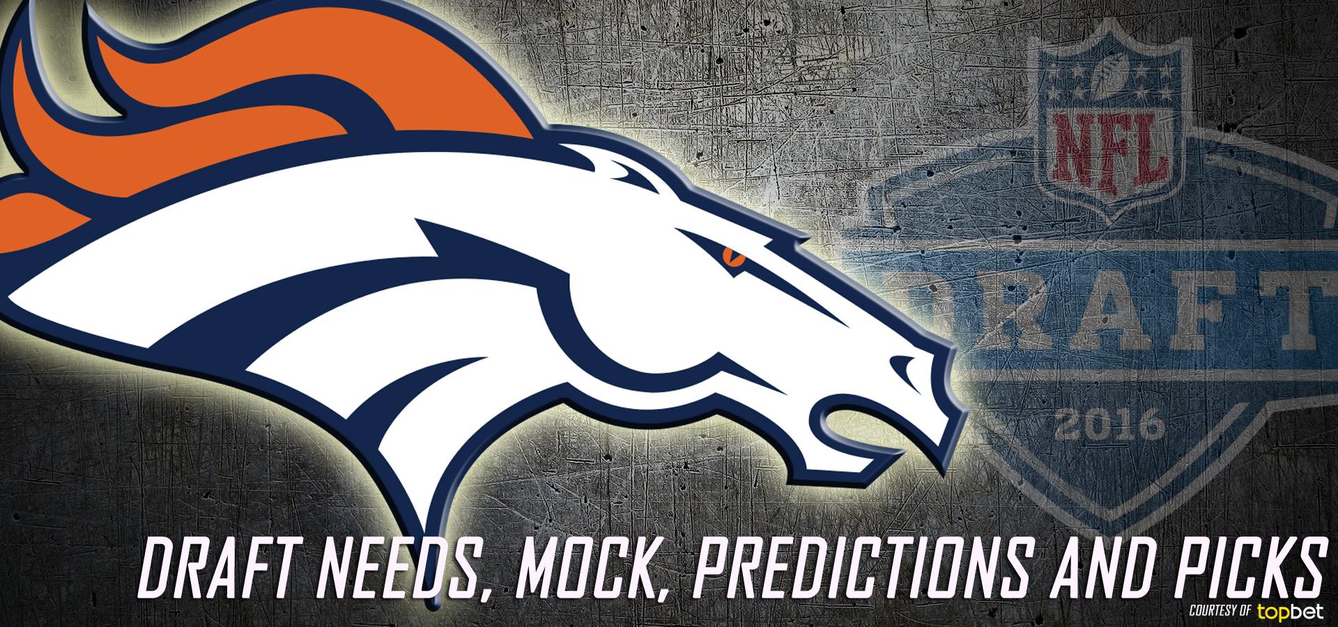 Denver Broncos 2016 NFL Draft Needs, Mock, Predictions