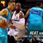 Miami Heat vs. Charlotte Hornets Predictions, Picks and Preview – 2016 NBA Playoffs – Eastern Conference First Round Game Six– April 29, 2016