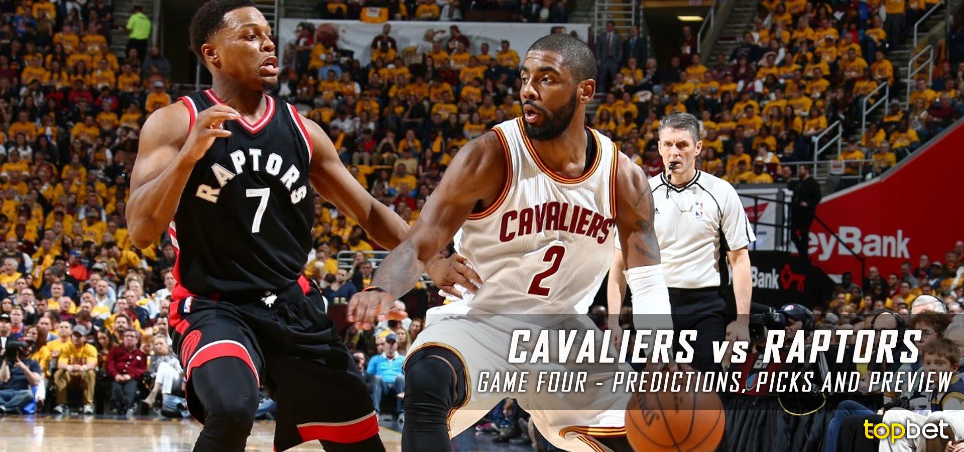 Cavaliers vs Raptors Series Game 4 Predictions, Picks, Odds