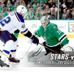Dallas Stars vs. St. Louis Blues Predictions, Picks and Preview – 2016 Stanley Cup Playoffs – Western Conference Semifinals Game Three – May 3, 2016