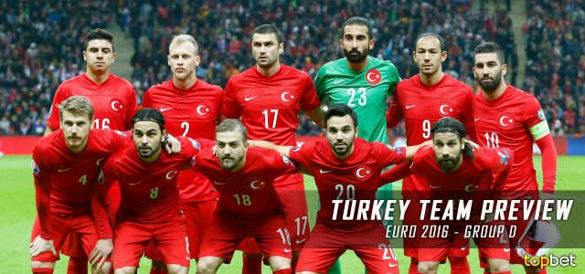 UEFA EURO 2016 Group D – Turkey Team Predictions, Odds and Preview