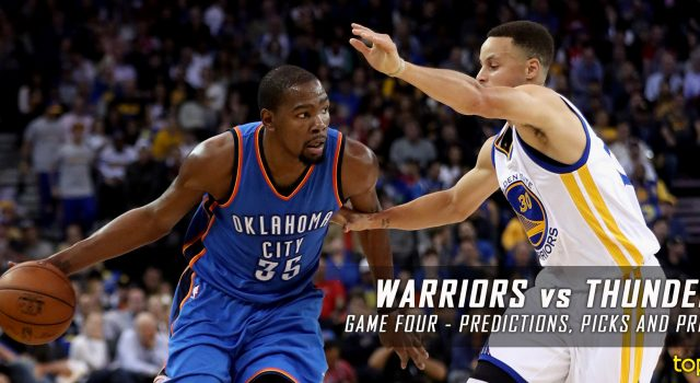 Golden State Warriors vs. Oklahoma City Thunder Predictions, Picks and Preview – 2016 NBA Playoffs – Western Conference Finals Game Four – May 24, 2016