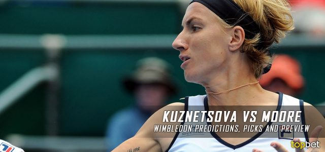 Svetlana Kuznetsova vs. Tara Moore Predictions, Odds, Picks and Tennis Betting Preview – 2016 Wimbledon Second Round