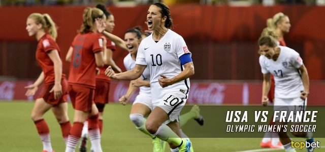 USA vs. France – Rio 2016 Olympics Women's Soccer – Group G Predictions and Betting Preview – August 6, 2016