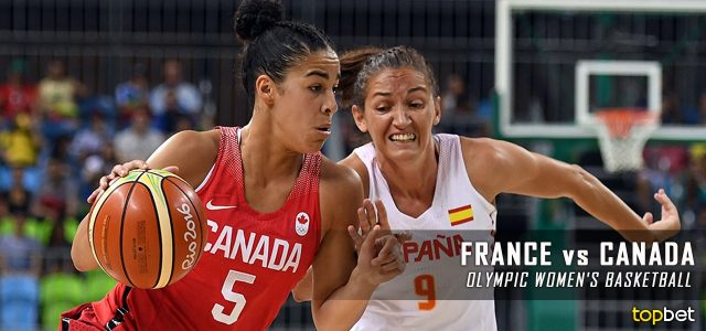 Canada vs. France – Rio 2016 Olympics Women's Basketball Quarterfinal Predictions, Picks and Betting Preview – August 16, 2016