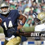 Duke Blue Devils vs. Notre Dame Fighting Irish Predictions, Picks, Odds, and NCAA Football Week Four Betting Preview – September 24, 2016
