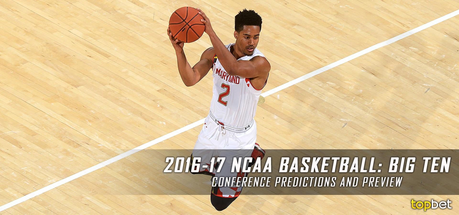 Kentucky Wildcats Basketball 2016 17 Season Preview: 2016-17 Big Ten College Basketball Predictions And Preview