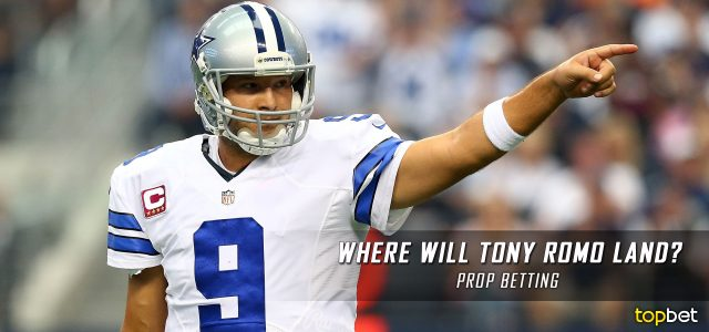 Where Will Tony Romo Play Next Season – Dallas Cowboys Prop Betting Lines, Odds and Picks