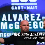 UFC 205: Alvarez vs. McGregor Predictions, Picks and Betting Preview – November 12, 2016