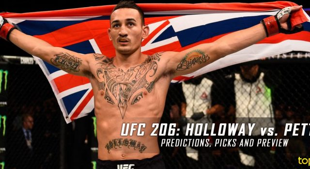 UFC 206: Holloway vs. Pettis Predictions, Picks and Betting Preview – December 10, 2016