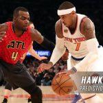 Atlanta Hawks vs. New York Knicks Predictions, Picks and NBA Preview – January 16, 2017