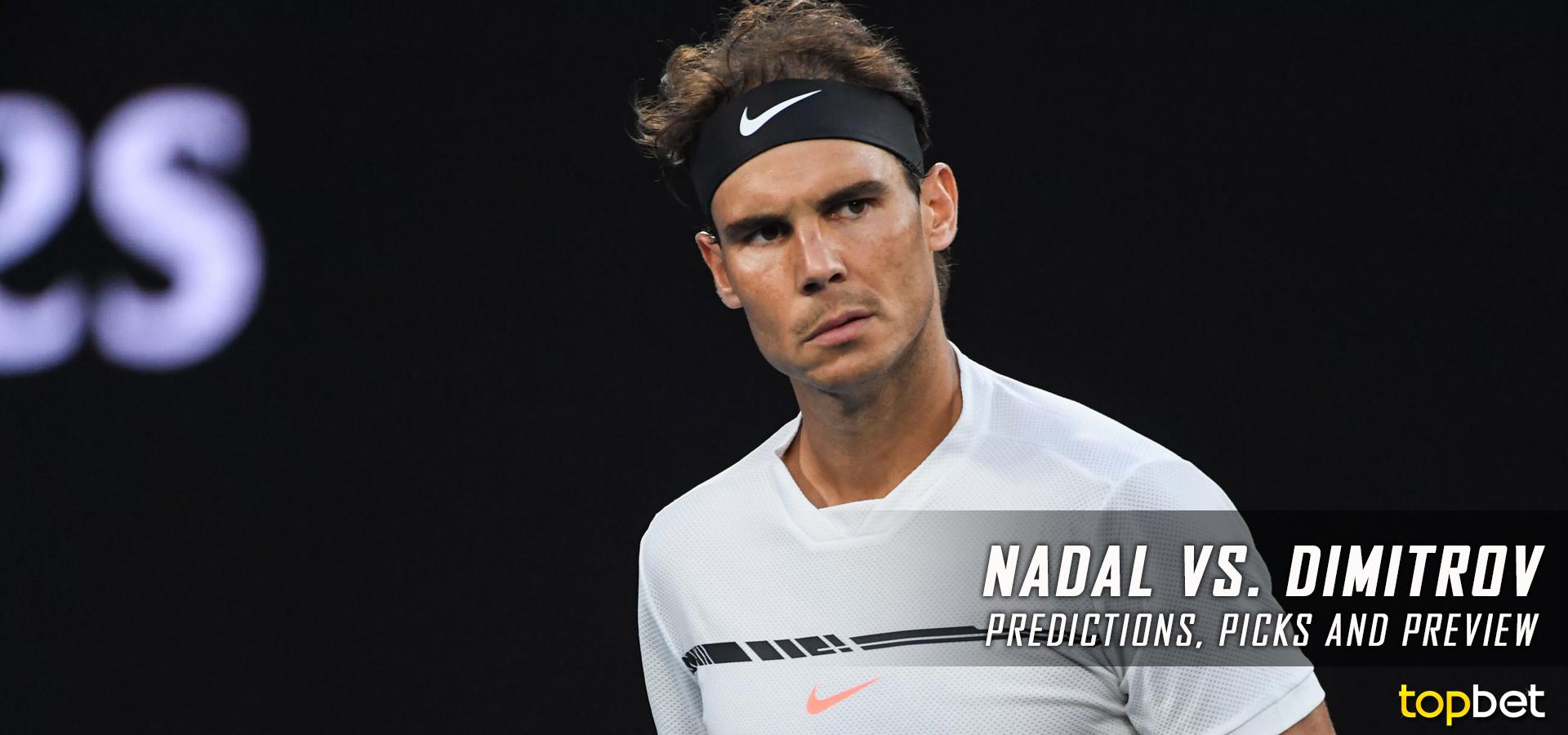 Rafael Nadal News: Nadal Vs Dimitrov 2017 Australian Open Picks & Preview