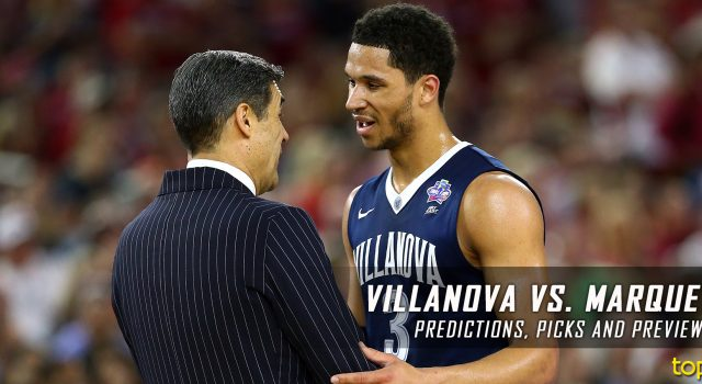 Villanova Wildcats vs. Marquette Golden Eagles Predictions, Picks, Odds and NCAA Basketball Betting Preview – January 24, 2017