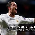 2016-17 UEFA Champions League Round of 16 Expert Picks and Predictions