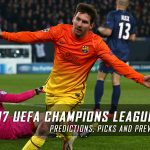 2016-17 UEFA Champions League Round of 16 Predictions, Picks and Preview