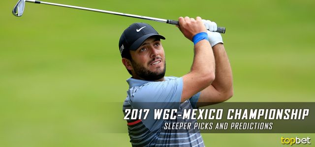 2017 WGC-Mexico Championship Sleeper Picks, Predictions, Odds, and PGA Golf Betting Preview