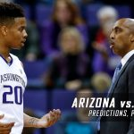 Arizona Wildcats vs. Washington Huskies Predictions, Picks, Odds and NCAA Basketball Betting Preview – February 18, 2017