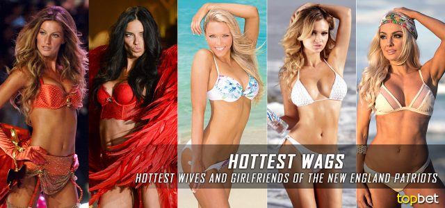 Top 10 Hottest Wives and Girlfriends of the New England Patriots