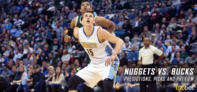 Denver Nuggets vs. Milwaukee Bucks Predictions, Picks and NBA Preview – March 1, 2017