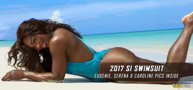 2017 Sports Illustrated Swimsuit Features Eugenie Bouchard, Serena Williams and Caroline Wozniacki