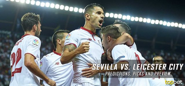 Sevilla vs. Leicester City Predictions, Picks, and Preview – UEFA Champions League Round of 16 First Leg – February 22, 2017