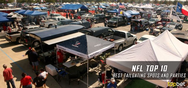 Top Ten Best NFL Tailgating Spots, Cities and Parties