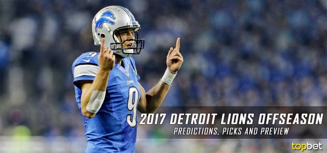 Detroit Lions 2017 NFL Offseason Needs and Preview