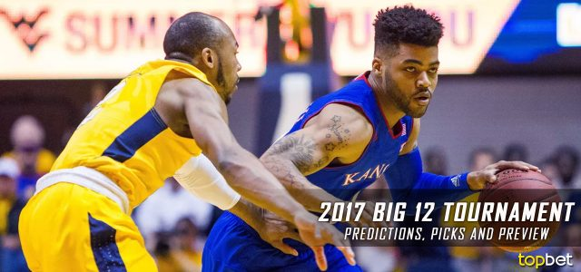 2017 Big 12 Conference Championship Basketball Tournament Predictions, Picks, Odds and NCAA Betting Preview