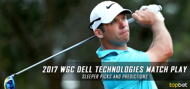 2017 WGC Dell Technologies Match Play Sleeper Picks, Predictions, Odds, and PGA Golf Betting Preview