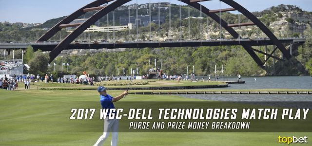 2017 WGC–Dell Technologies Match Play Purse and Prize Money Breakdown