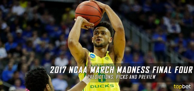 2017 NCAA March Madness Final Four Predictions, Picks and Betting Preview