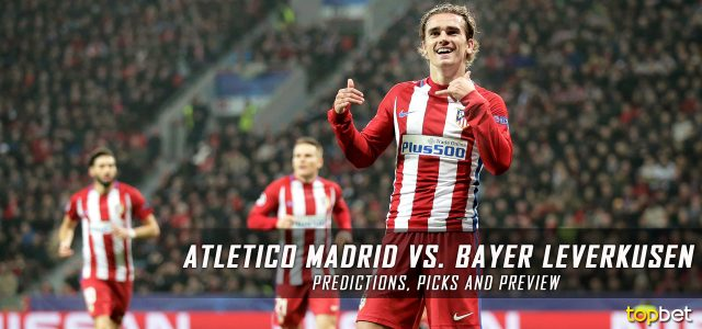 Atletico Madrid vs. Bayer Leverkusen Predictions, Picks, and Preview – UEFA Champions League Round of 16 Second Leg – March 15, 2017