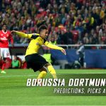Borussia Dortmund vs. Benfica Predictions, Picks, and Preview – UEFA Champions League Round of 16 Second Leg – March 8, 2017