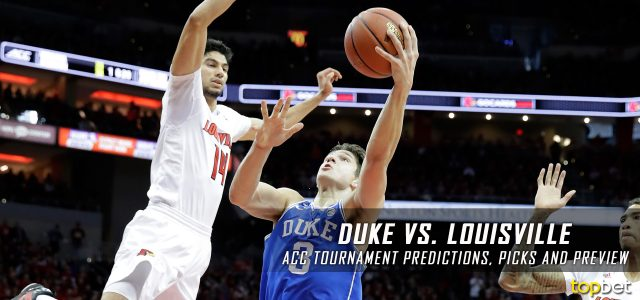 2017 ACC Tournament Quarterfinal Round – Duke Blue Devils vs. Louisville Cardinals Predictions, Picks and NCAA Basketball Betting Preview