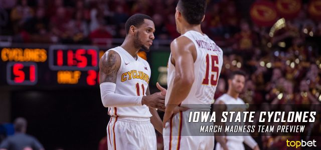 Iowa State Cyclones – March Madness Team Predictions, Odds and Preview 2017