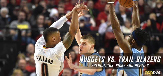 Denver Nuggets vs. Portland Trail Blazers Predictions, Picks and NBA Preview – March 28, 2017