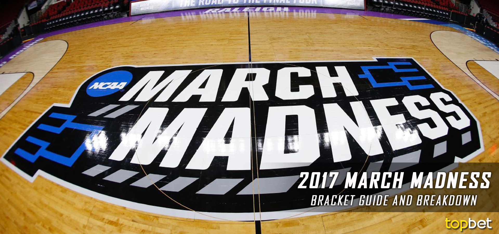 2017 March Madness Bracket Breakdown And Preview