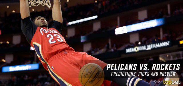 New Orleans Pelicans vs. Houston Rockets Predictions, Picks and NBA Preview – March 24, 2017