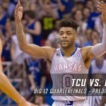 2017 Big 12 Tournament Quarterfinal Round – TCU Horned Frogs vs. Kansas Jayhawks Predictions, Picks and NCAA Basketball Betting Preview – March 9, 2017