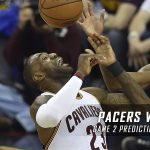 Indiana Pacers vs. Cleveland Cavaliers Predictions, Picks and Preview – 2017 NBA Playoffs – Eastern Conference First Round Game Two