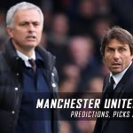 Manchester United vs. Chelsea Predictions, Odds, Picks and Premier League Betting Preview – April 16, 2017