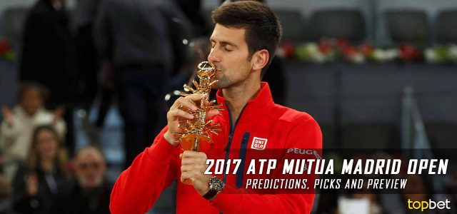 2017 ATP Mutua Madrid Open Men's Singles Predictions, Picks, Odds and Betting Preview
